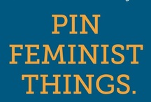 F is for Feminism / The radical notion that women are people, and other social issues near to my heart.