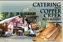 Copper Creek Catering / Copper Creek Restaurant offers professional catering services for your retreats, weddings, family reunions, company parties, picnics or gathering with friends. Menus are customizable. Our chef will work closely with your group to create a menu to suit your tastes and event. We will be glad to arrange a tasting if you'd like.