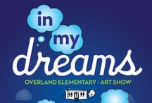 Overland Elementary Art Show / Inspiration Board for the Art Show - In My Dreams / by Sherry Lambie