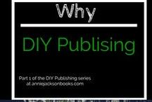 "DIY Publishing / go beyond ""self-publishing"" with tips, advice and step by step lessons for the DIY author to break into indie publishing and make their books available to readers"