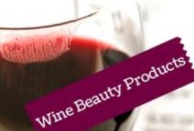 Wine Beauty Products / Our favorite cosmetics made with wine