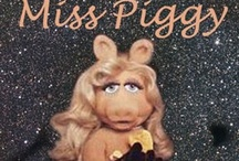 Miss Piggy / by Paulette Tapp Langlois