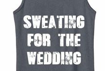 Sweating for the Wedding / by Lauren Kinter