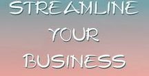 Streamline your Business / Learn how to run a smooth business