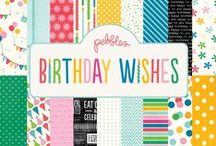 Birthday Wishes Collection / Birthday Wishes released Spring 2014. #scrapbooking #cards #birthday #party / by Pebbles Inc.