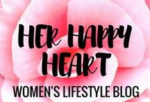 Her Happy Heart - Lifestyle Blog / Every piece of content published on our lifestyle blog - there's something for everyone!