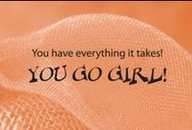 You Go Girl! / For all those fighting their own personal battles or just getting through the day, this one is for you.