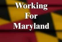 """Working for Maryland! / Maryland is on the path to becoming the best state in the nation. Referred to as """"America in Miniature"""", Maryland embodies the very spirit of the United States. Maryland is home to ethnic groups of every origin, just about every natural feature, and much like our country, opportunity!"""