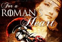 For A Roman's Heart / My historical romance novel For A Roman's Heart is set in 181 AD Roman Britain. / by Denise A. Agnew