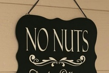 No tree nuts allowed / by Linda Pearman