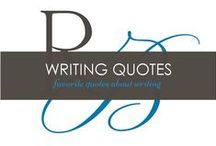 Writing Quotes / Favorite quotes about writing fiction. I also have a board with writing articles and advice.