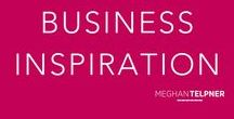 Business Inspiration / Business inspiration and insight from the Meghan Telpner Blog