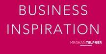 Business Inspiration / Business inspiration and insight from the Meghan Telpner Blog