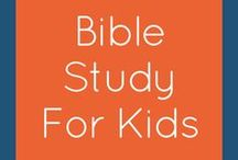 Bible Study for Kids / Awesome Bible study ideas for children