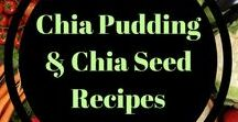 Chia Pudding and Chia Seed Recipes / Chia seeds are so healthy and versatile. Here are recipes for every meal!