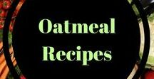 Oatmeal recipes / Oatmeal in all of it's many forms.  Delicious recipes to start the day off right.