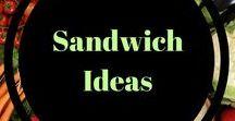 Sandwich Ideas / yummy sandwich recipes and ideas for lunch!