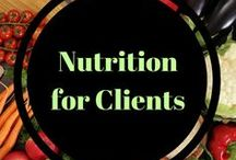 Nutrition for Clients / Nutrition recommendations, advice and answer to client questions. Great references