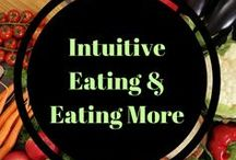 Intuitive Eating and Eating More / How to start with intuitive eating and listening to your body. Taking the judgment and rules away from food.