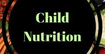child nutrition / Tips, recipes and more to keep your child healthy!