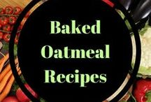 Baked Oatmeal Recipes / Easy baked oatmeal recipes for meal prep