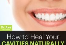 Health: Dental & Oral / How to heal cavities, how to have healthy teeth, tips for dental and oral health, dental care