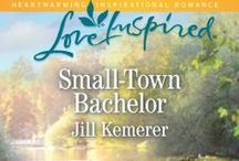 Small-Town Bachelor: Lake Endwell Book 1 / Fictional Lake Endwell Board ~ Small-Town Bachelor, Harlequin Love Inspired April 2015