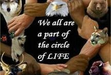 "The Circle of LIFE / The Great Spirit:  Kinship with all creatures of the earth, sky and water was a real and active principle. And so close did some of the Lakotas come to their feathered and furred friends that in true brotherhood they spoke a common tongue.   The animals had rights...  the right of man's protection,  the right to live,  the right to multiply,  the right to freedom, and  the right to man's indebtedness.""   Luther Standing Bear, Teton Sioux"