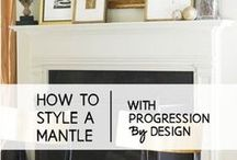 Making Mantles / All about mantel placement. How to warm up the fireplace with color, accents, and accessories.