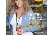 Trisha Yearwood / I love her recipes