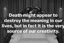 Death Positive / Encountering death in our daily lives.