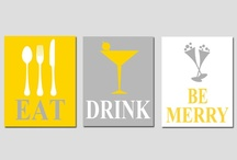 Eat, Drink, & Be Merry  / by Stephanie H