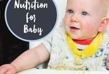 Nutrition For Baby / Nutrition tips and healthy recipes for baby