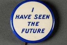 I HAVE SEEN THE FUTURE / by Siouxzan Perry