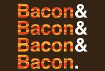 BACON! / by Trula Lewis-Hummerick