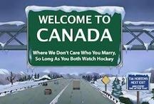 CANADA....... / by Anne Csak