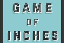 The Game of Inches / The Game of Inches is a blueprint for using small consistent improvements to create big and lasting results for your business.