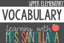 Vocabulary / ideas to teach vocabulary in the upper elementary grades / by Learning With Mrs. Santillana