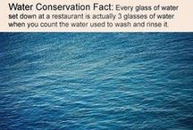 Water Conservation / Quotes, tips and facts about water conservation and sustainability.