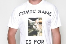 Say NO to Comic Sans / Comic Sans