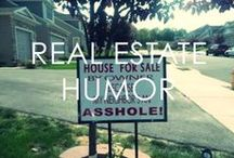 Real Estate Humor / A little real estate humor to keep you going through the day!