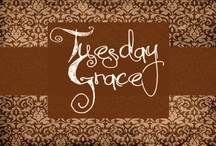 Tuesday Grace / by Whitney Moore
