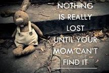 Mommy Quotes / The best mommy quotes #MommyQuotes  / by Robyn Good