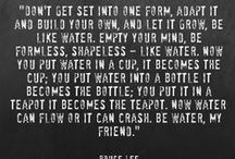 """be water my friend"" Bruce Lee"
