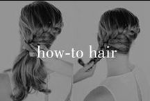 How-To Hair / For new ideas and great tips on hair.