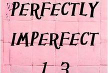 Perfectly Imperfects №13 / . / by ULF G B☮HLIN