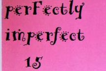 Perfectly Imperfects №15 /  Artistic Anti-decorating
