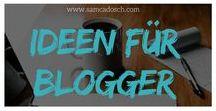 Ideen für Blogger / Hier sammle ich alles, was uns Blogger weiterbringt und inspiriert! :)