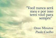 Frases em português / Frases em português de meus livros / by Paulo Coelho