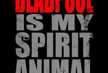 Deadpool is my spirit animal!